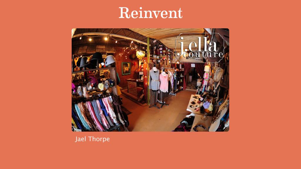 Reinvent Jael Thorpe