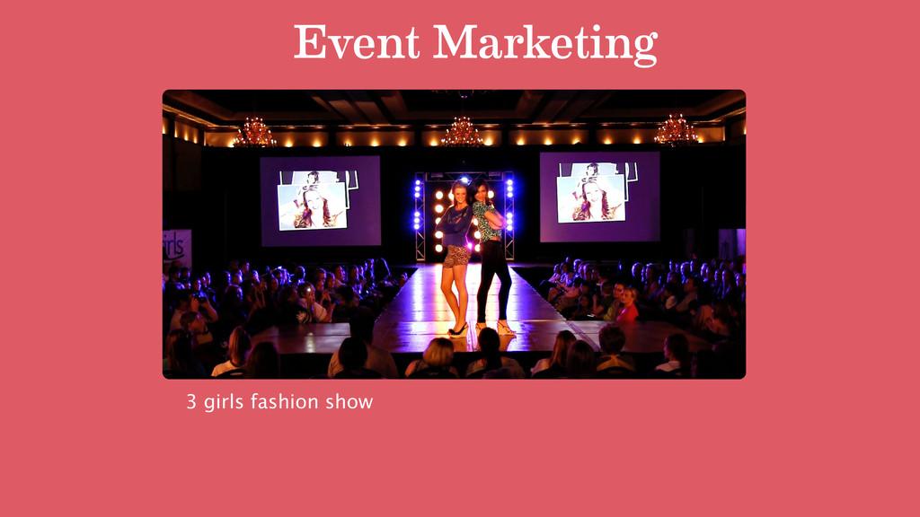 Event Marketing 3 girls fashion show
