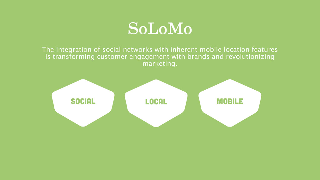 SoLoMo The integration of social networks with ...