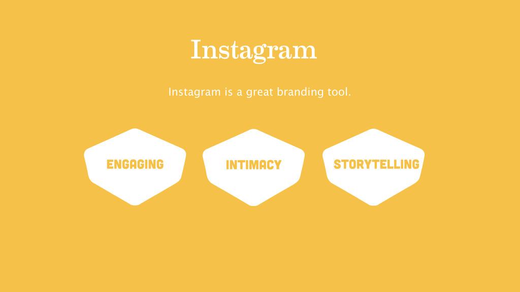 Instagram Instagram is a great branding tool. E...