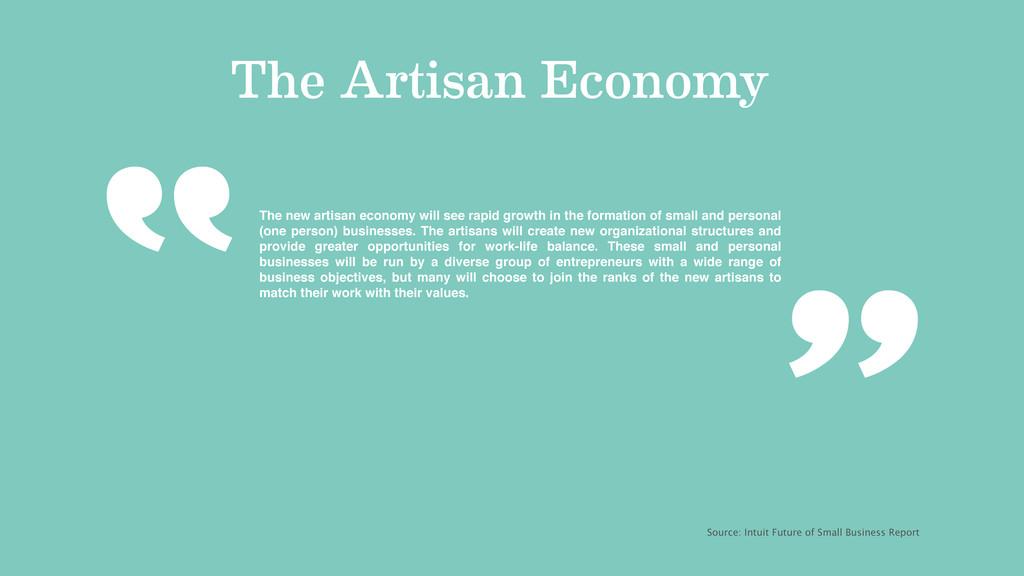 The Artisan Economy The new artisan economy wil...