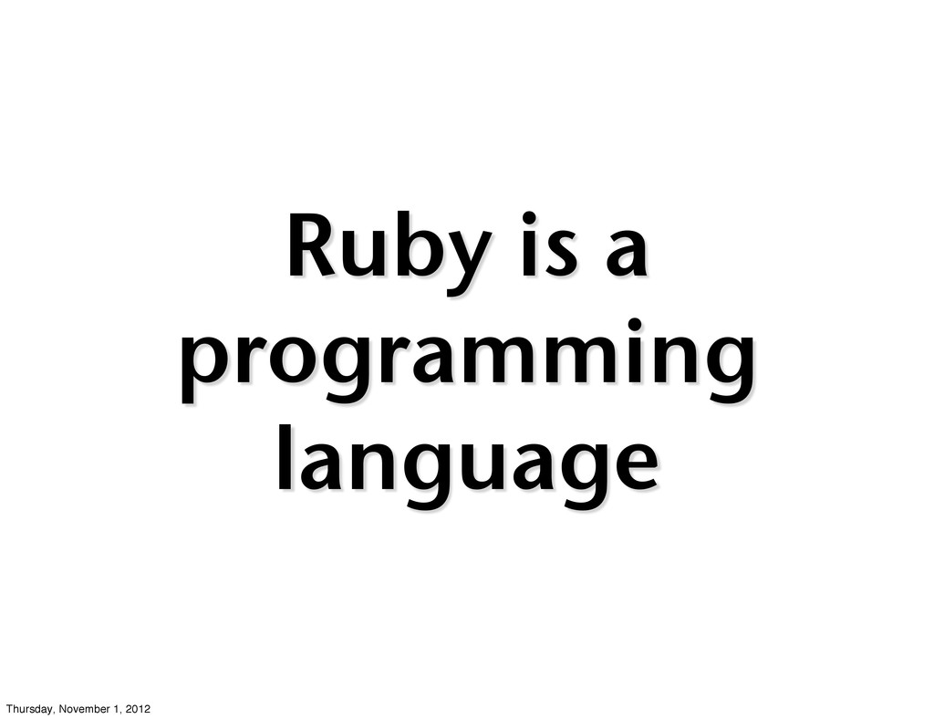Ruby is a programming language Thursday, Novemb...