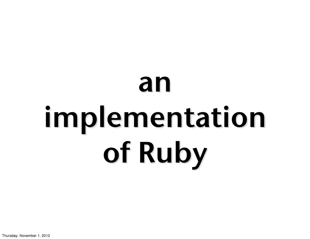 an implementation of Ruby Thursday, November 1,...
