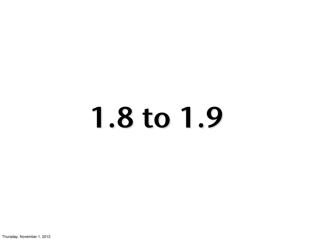1.8 to 1.9 Thursday, November 1, 2012