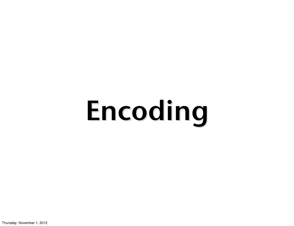 Encoding Thursday, November 1, 2012