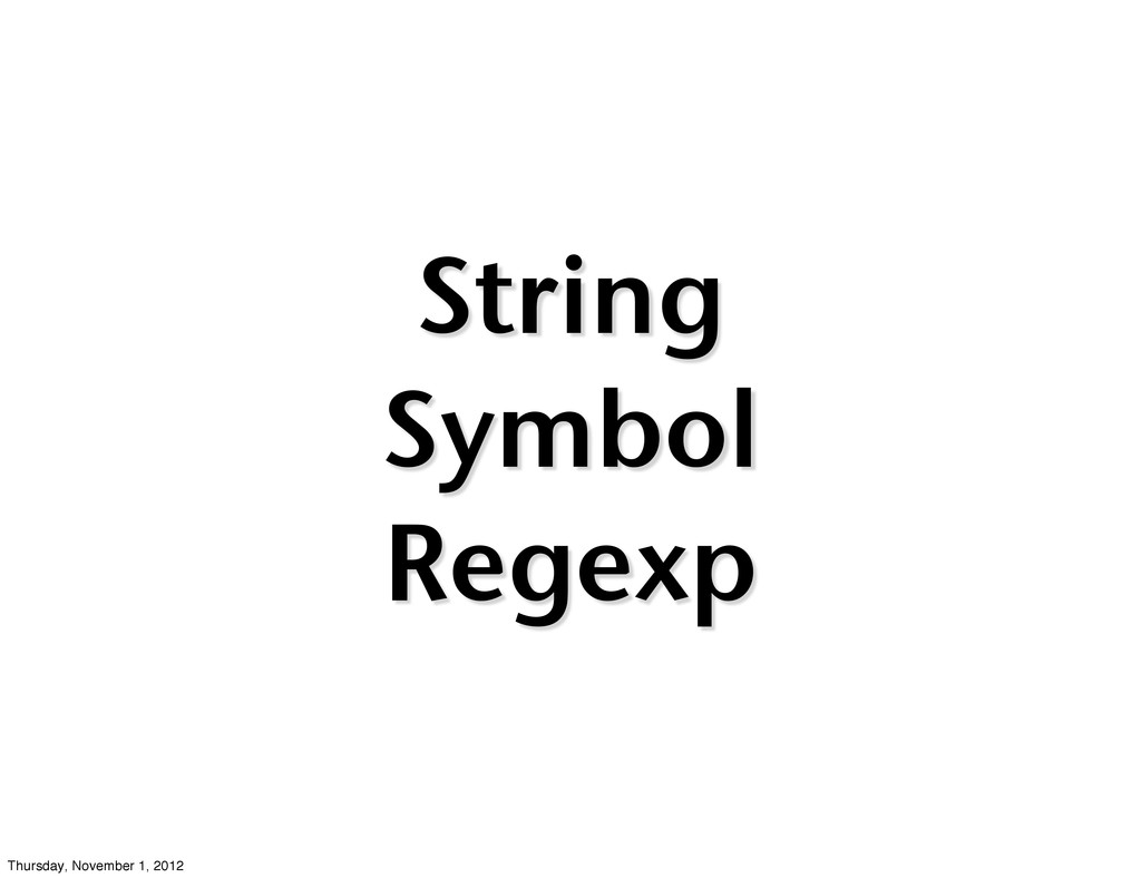 String Symbol Regexp Thursday, November 1, 2012