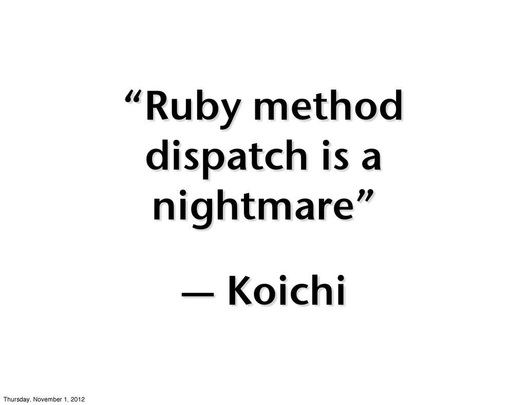 """Ruby method dispatch is a nightmare"" — Koichi ..."