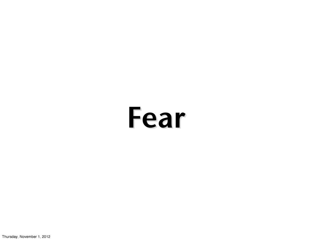 Fear Thursday, November 1, 2012