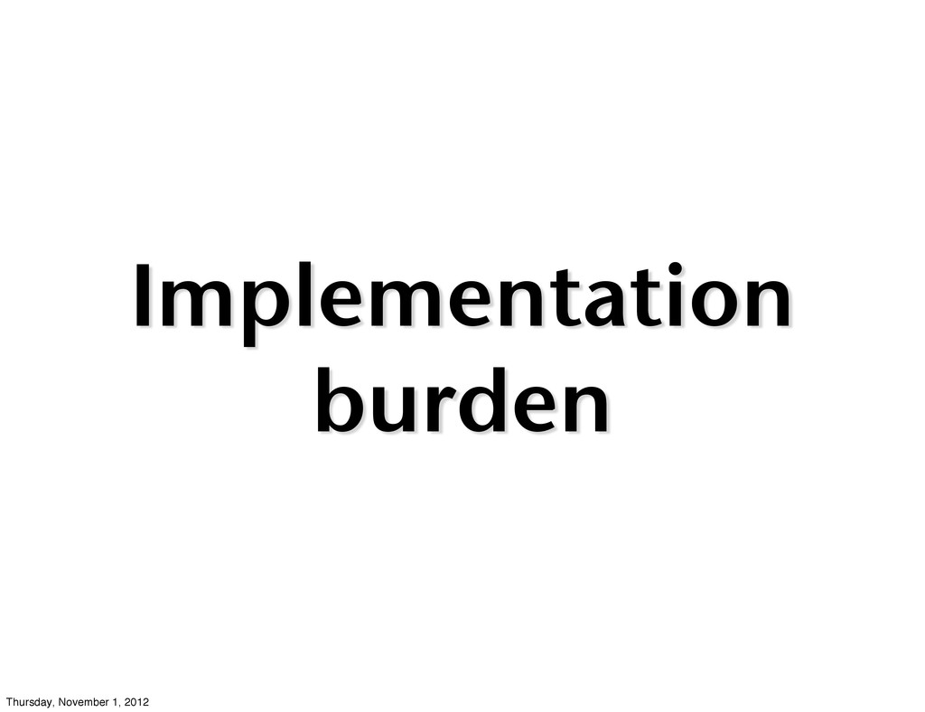 Implementation burden Thursday, November 1, 2012