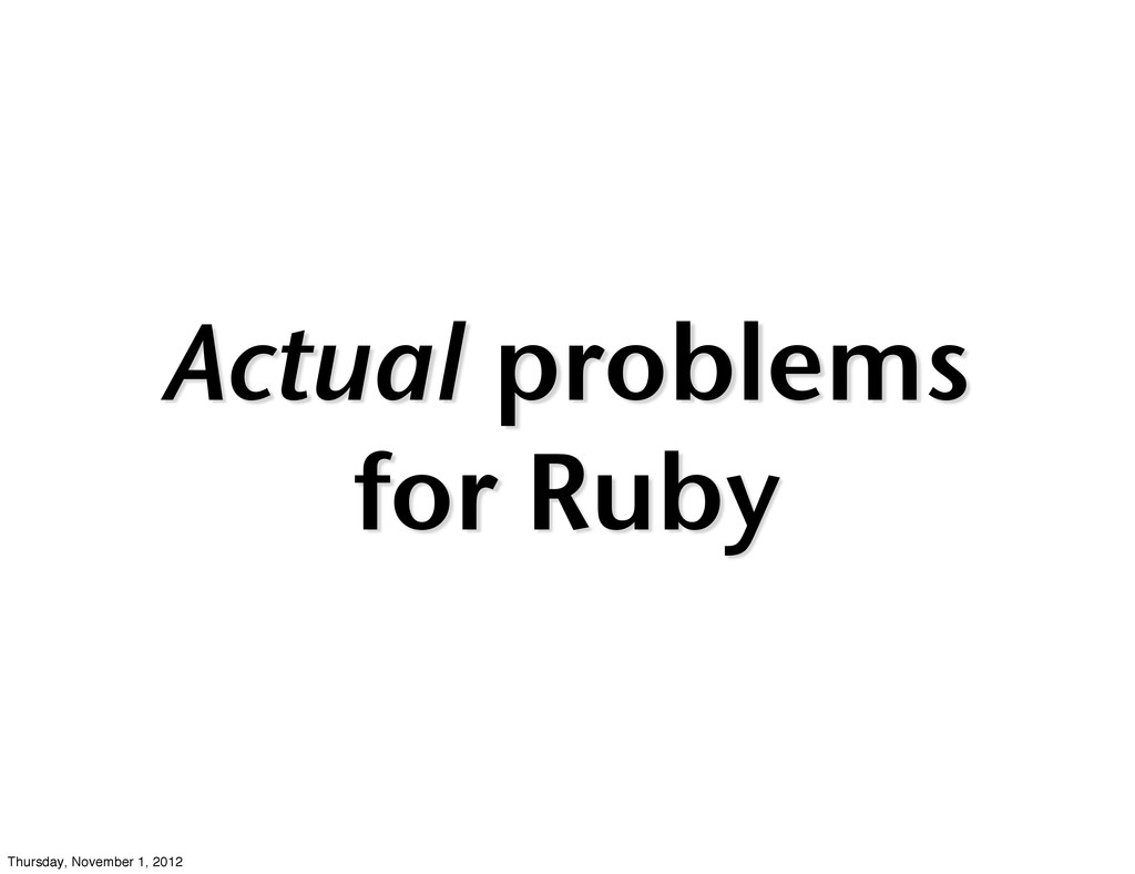 Actual problems for Ruby Thursday, November 1, ...