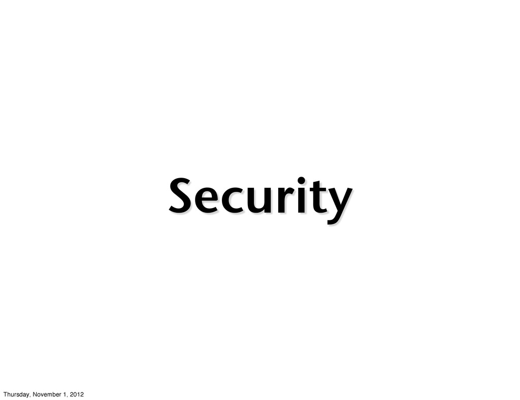 Security Thursday, November 1, 2012