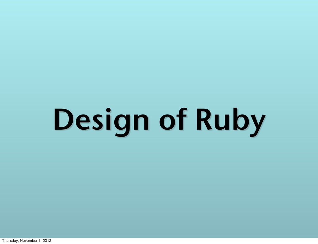 Design of Ruby Thursday, November 1, 2012