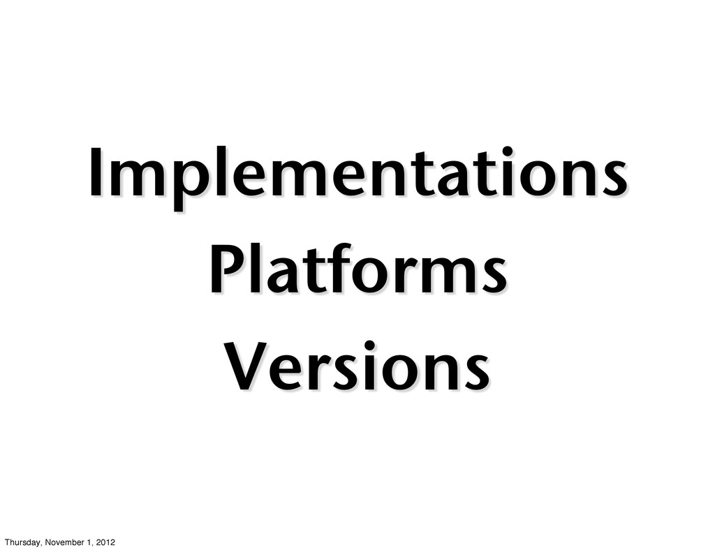 Implementations Platforms Versions Thursday, No...