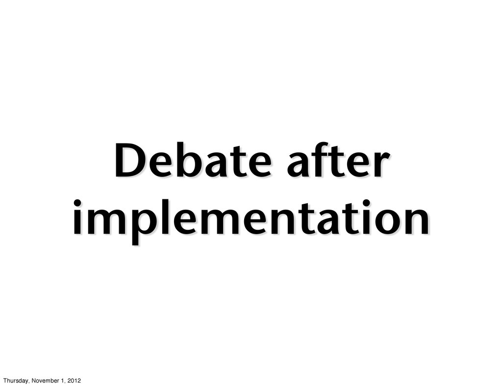 Debate after implementation Thursday, November ...