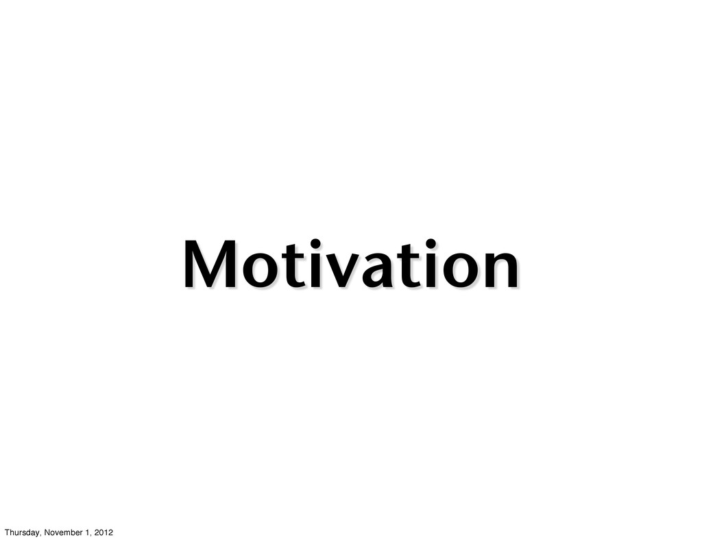 Motivation Thursday, November 1, 2012