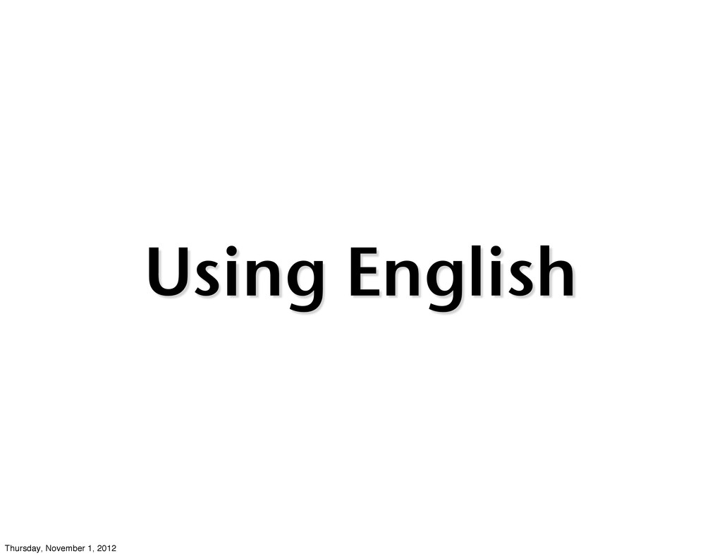 Using English Thursday, November 1, 2012
