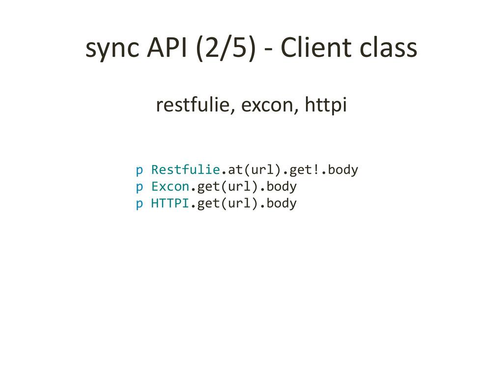 sync API (2/5) - Client class restfulie, excon,...