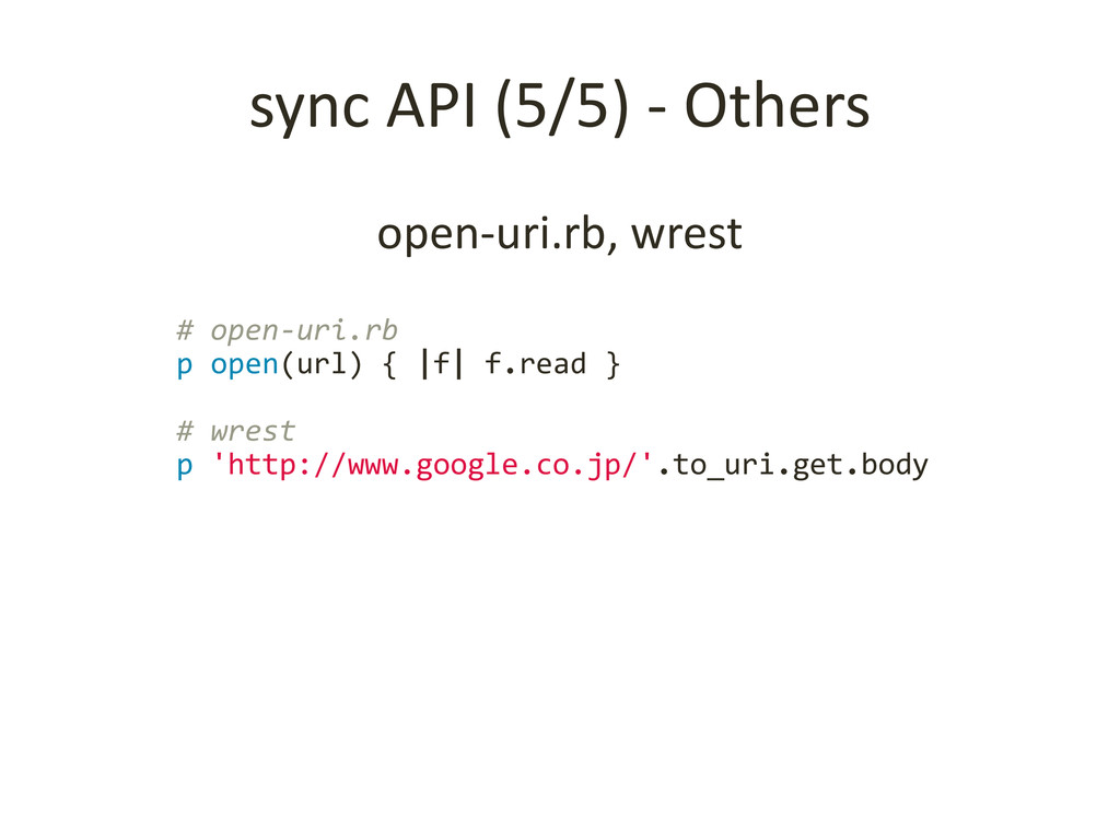 sync API (5/5) - Others open-uri.rb, wrest # op...