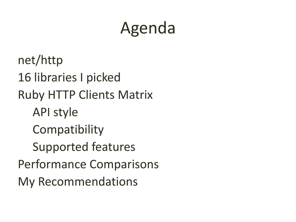 Agenda net/http 16 libraries I picked Ruby HTTP...