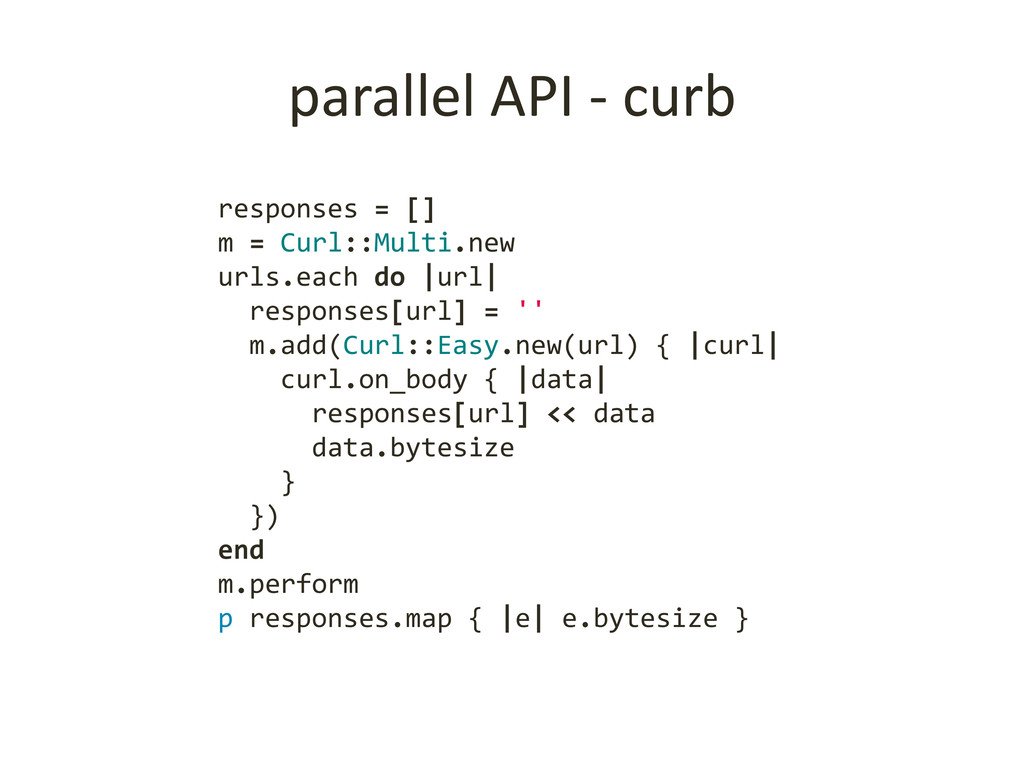 parallel API - curb responses = [] m = Curl::Mu...