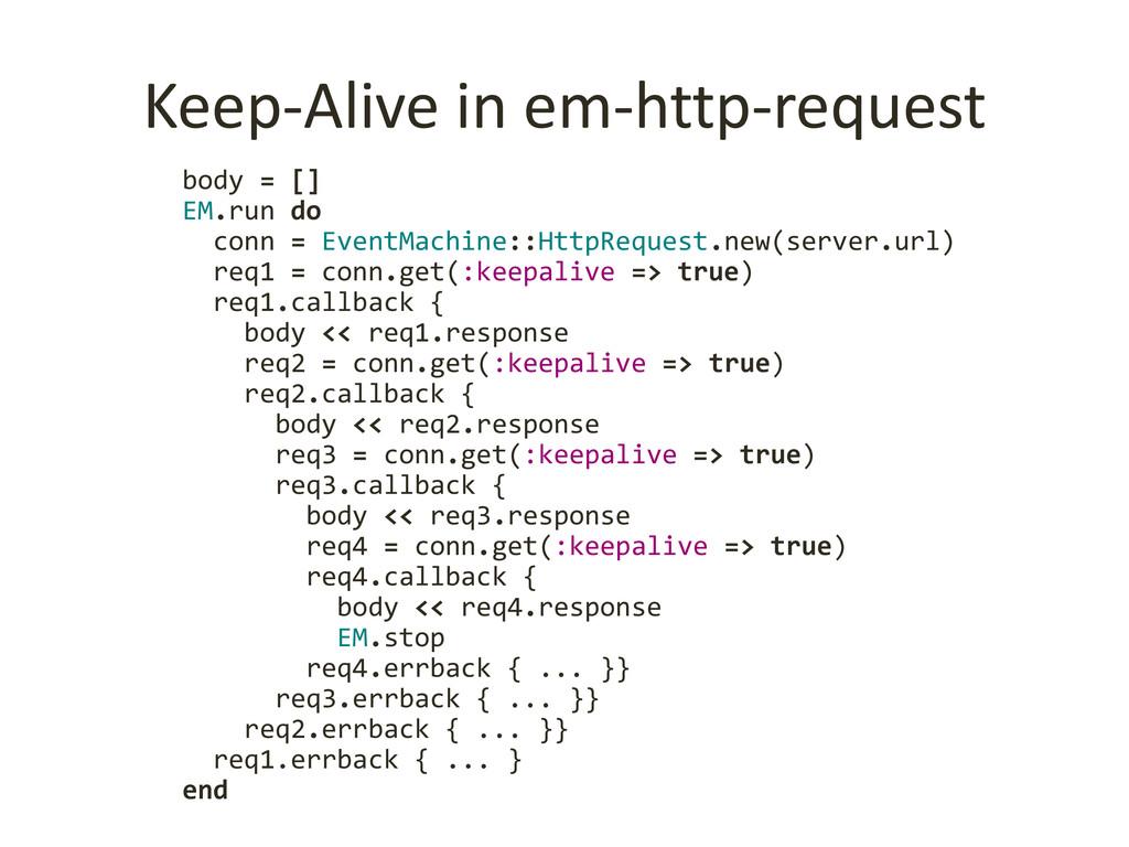 Keep-Alive in em-http-request body = [] EM.run ...