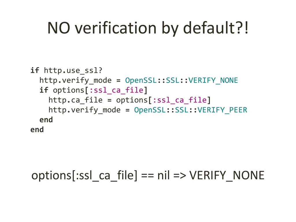 NO verification by default?! options[:ssl_ca_fi...