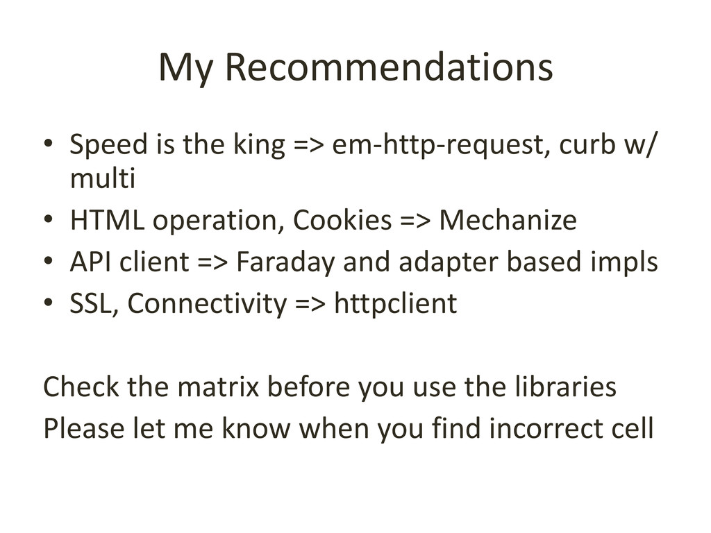 My Recommendations • Speed is the king => em-ht...