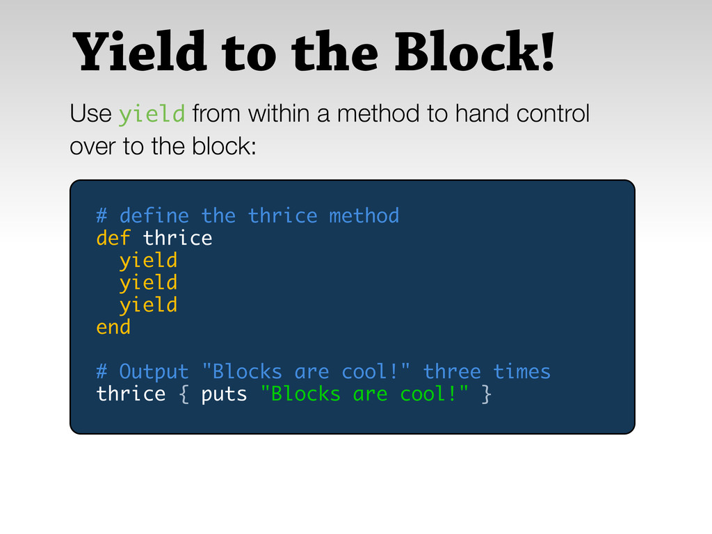 Yield to the Block! Use yield from within a met...