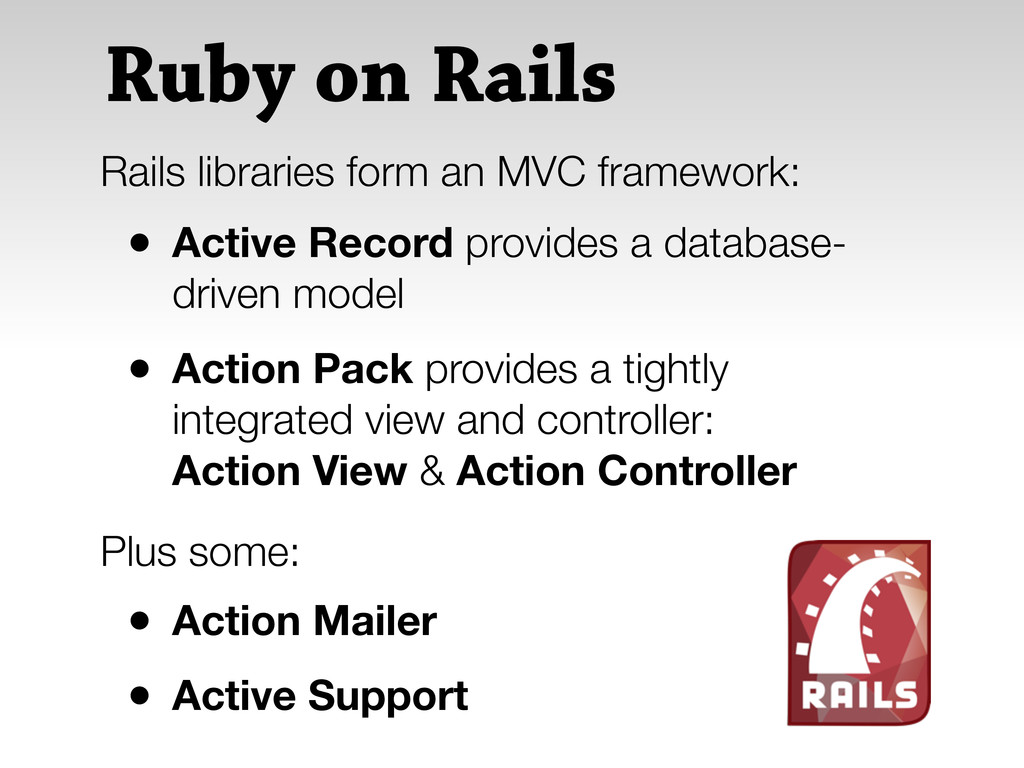 Ruby on Rails • Active Record provides a databa...