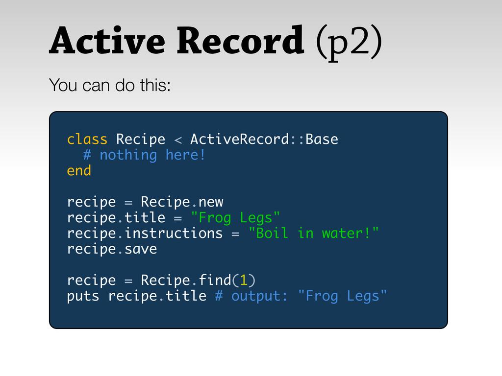Active Record (p2) You can do this: class Recip...
