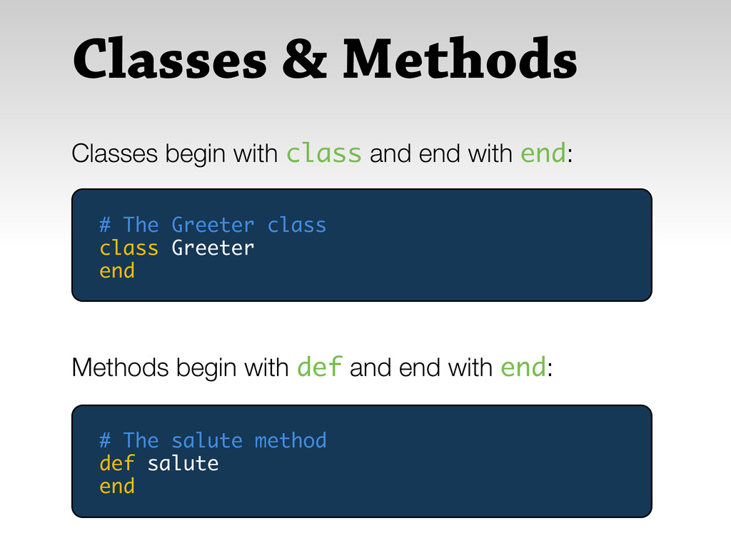 Classes & Methods Classes begin with class and ...