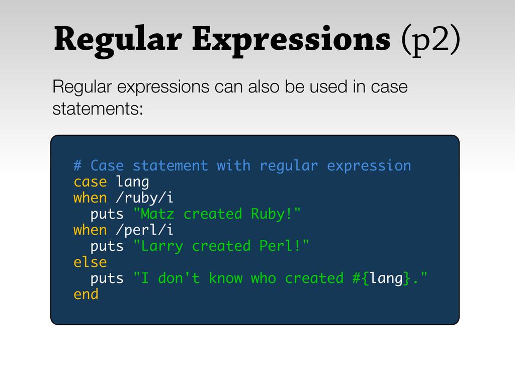 Regular Expressions (p2) Regular expressions ca...