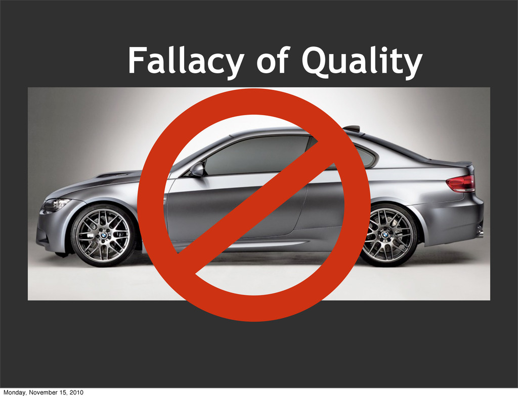 Fallacy of Quality Monday, November 15, 2010