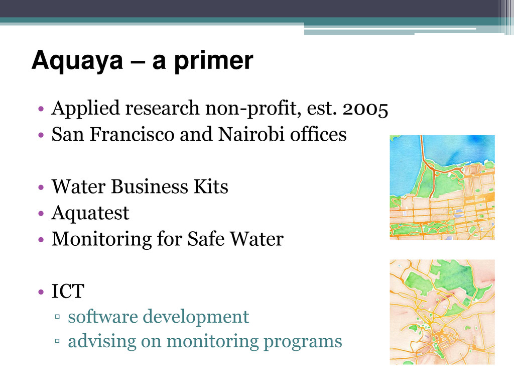 Aquaya – a primer • Applied research non-profit...