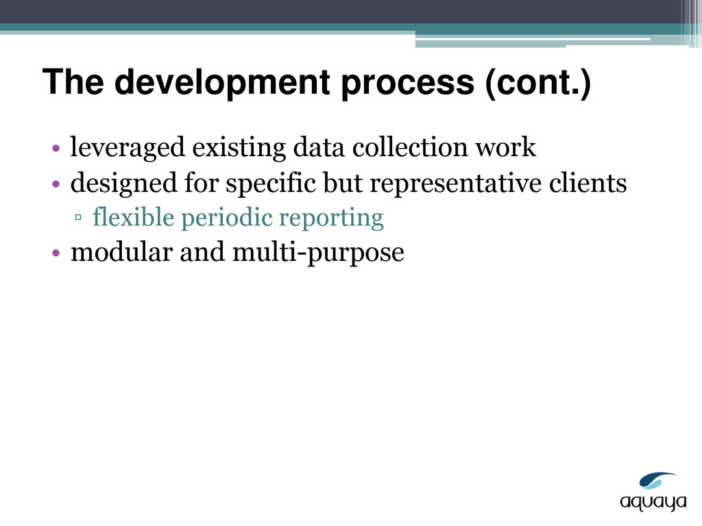 The development process (cont.) • leveraged exi...