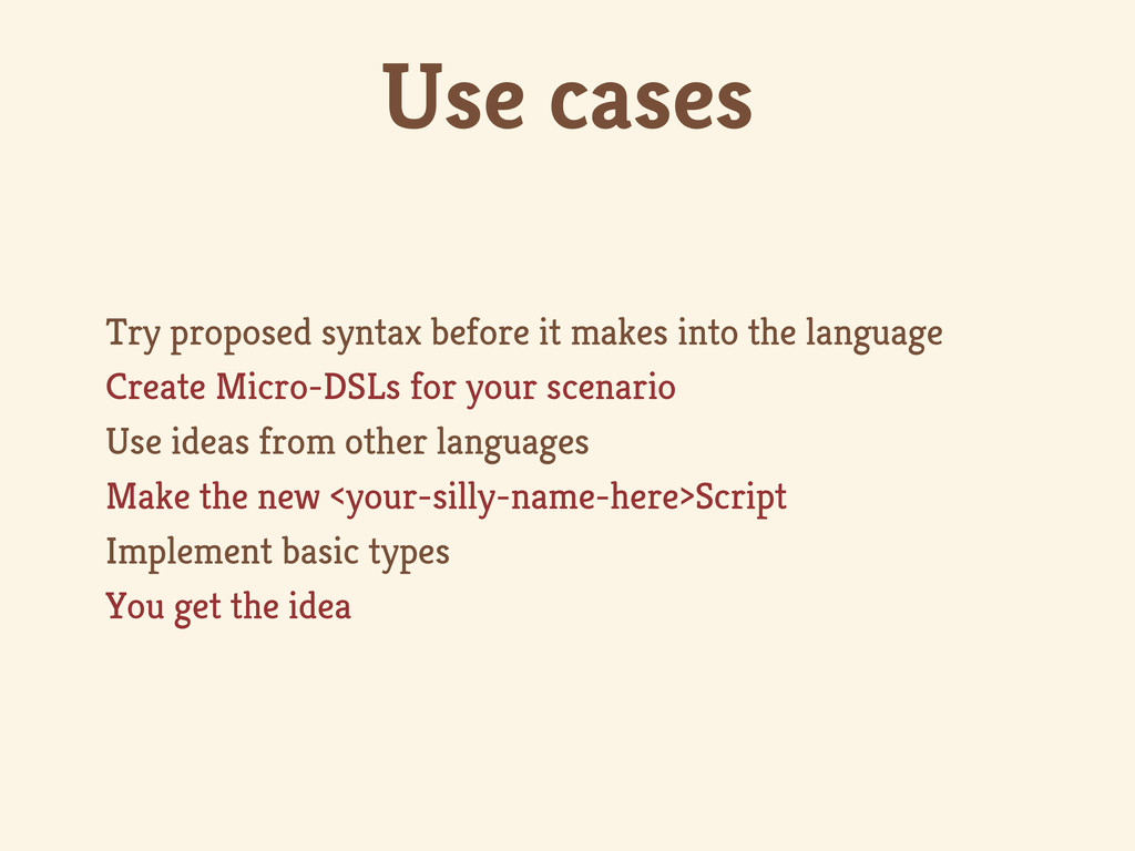 Use cases Try proposed syntax before it makes i...
