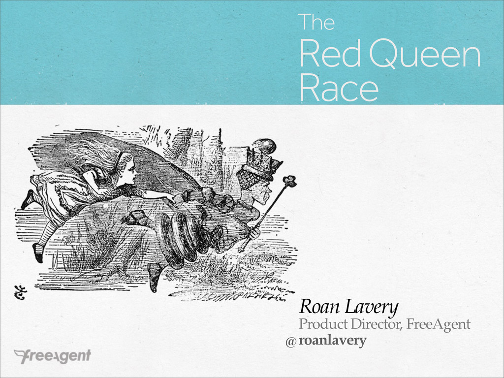 The Red Queen Race Roan Lavery Product Director...