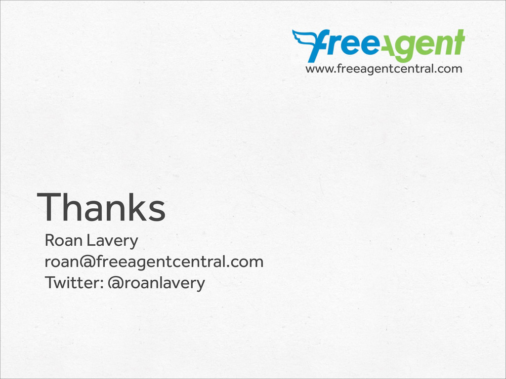 Thanks Roan Lavery roan@freeagentcentral.com Tw...