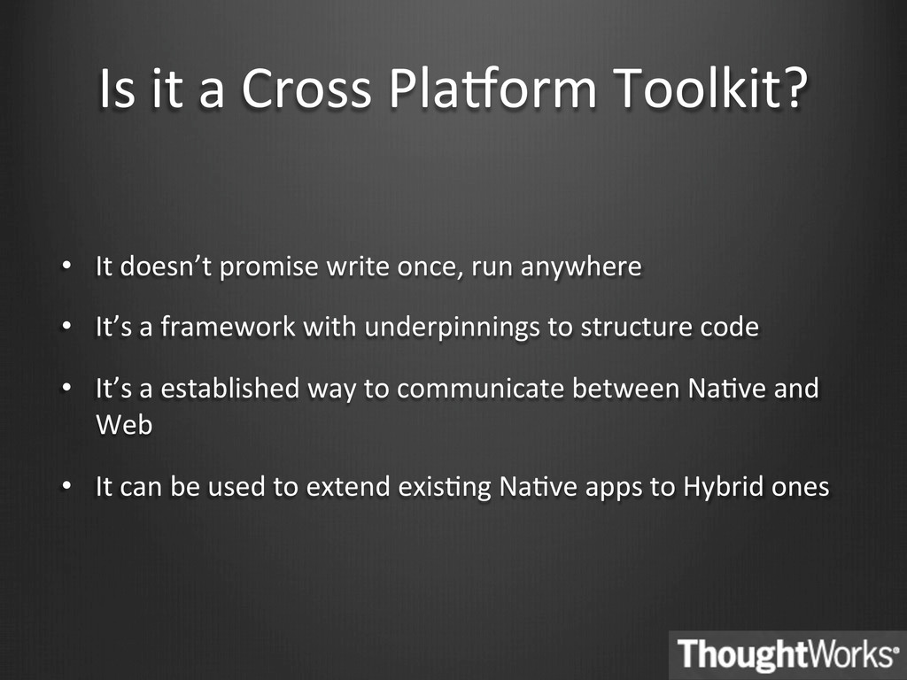 Is it a Cross PlaEorm Toolkit?...