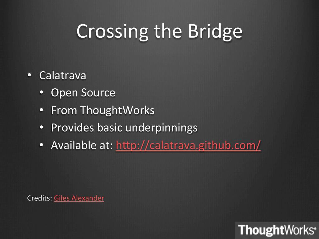Crossing the Bridge  • Calatrava  ...