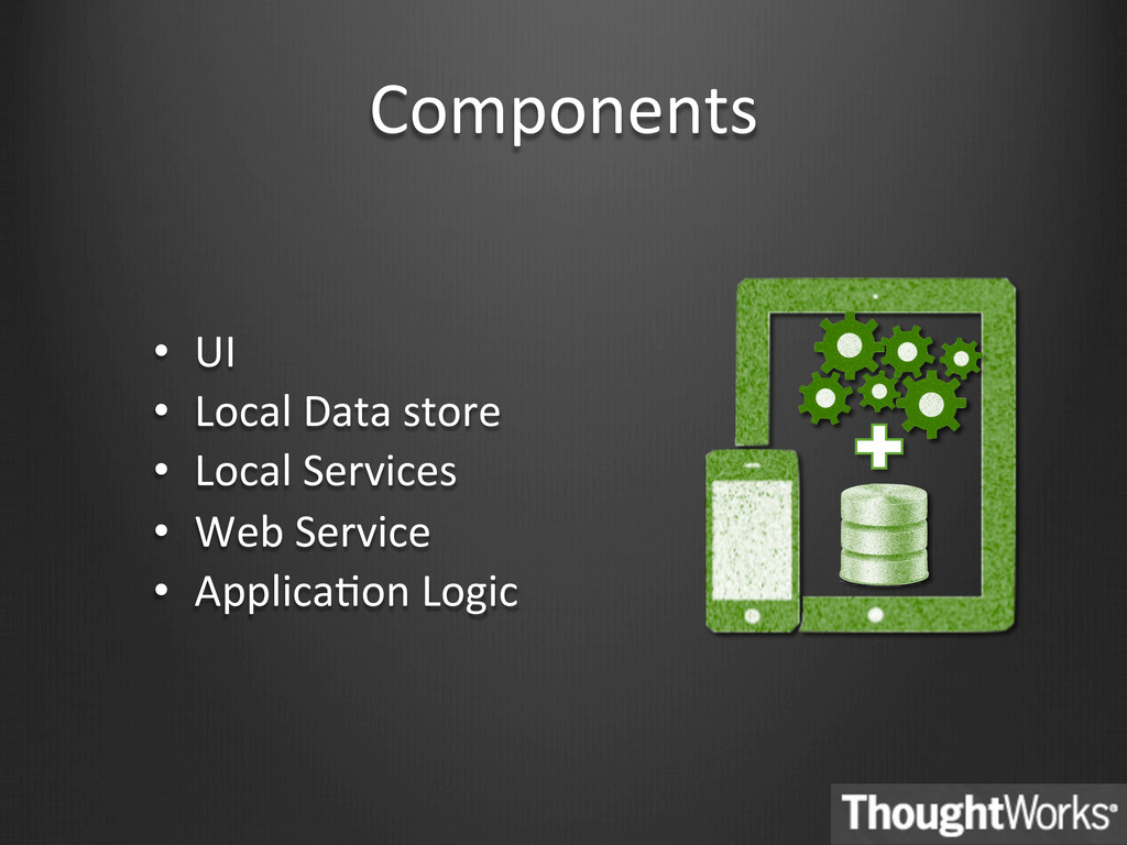 Components  • UI  • Local Data st...