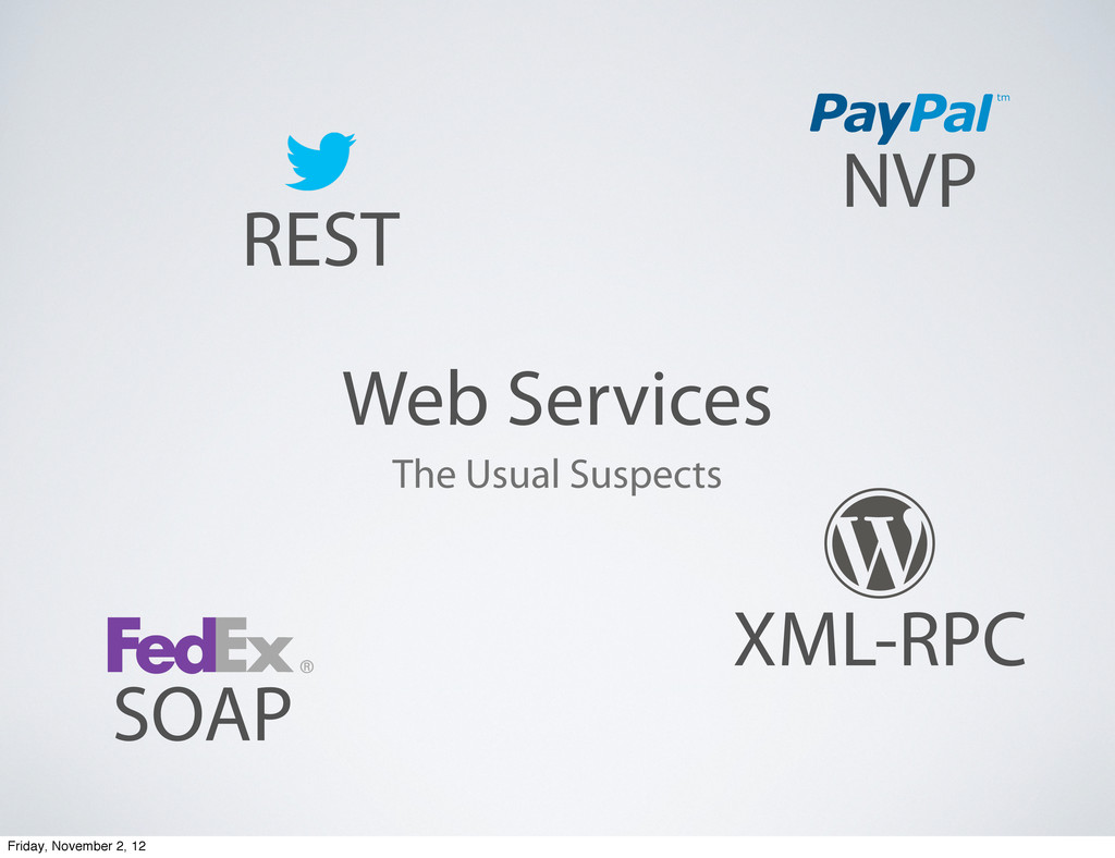 Web Services The Usual Suspects XML-RPC SOAP RE...