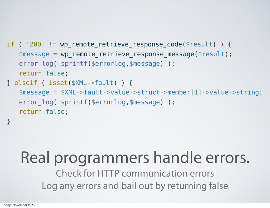 Real programmers handle errors. if ( '200' != w...