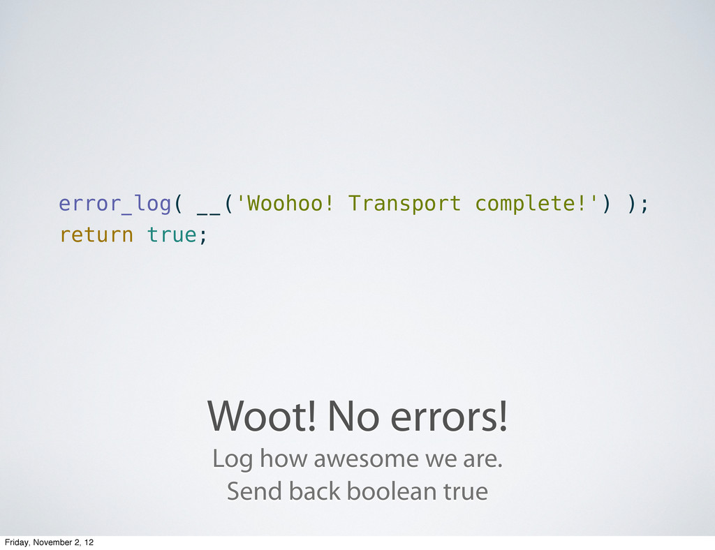Woot! No errors! error_log( __('Woohoo! Transpo...
