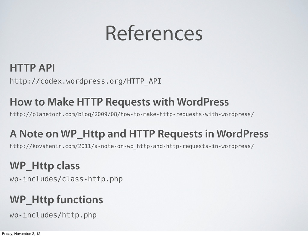 References HTTP API http://codex.wordpress.org/...