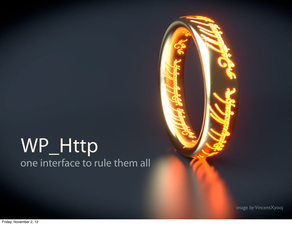 WP_Http one interface to rule them all image by...