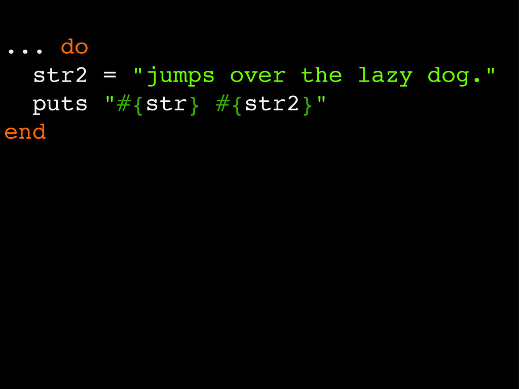"... do str2 = ""jumps over the lazy dog."" puts ""..."