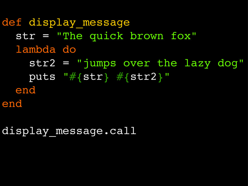 "def display_message str = ""The quick brown fox""..."