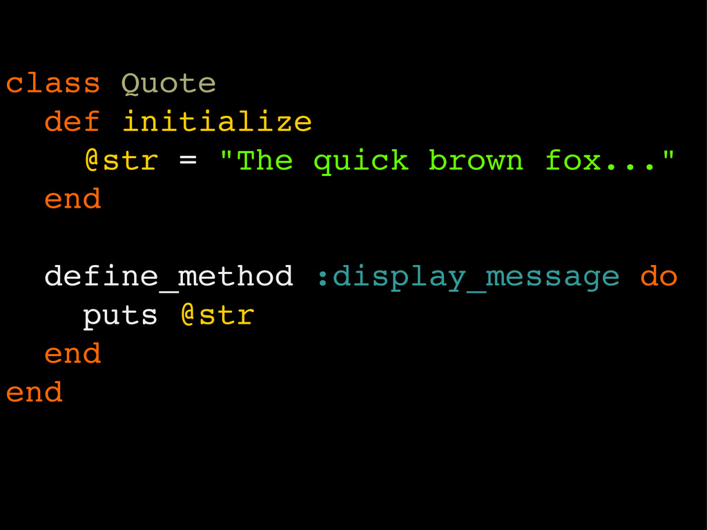 "class Quote def initialize @str = ""The quick br..."