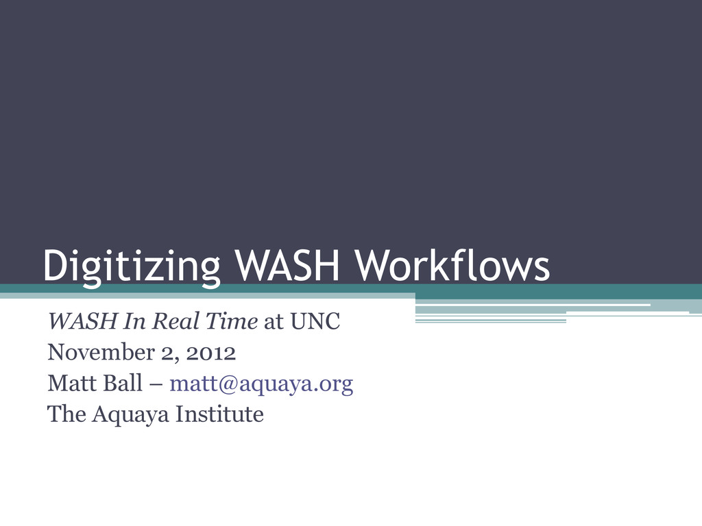 Digitizing WASH Workflows WASH In Real Time at ...